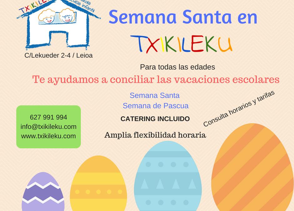 Semana Santa en Txikileku