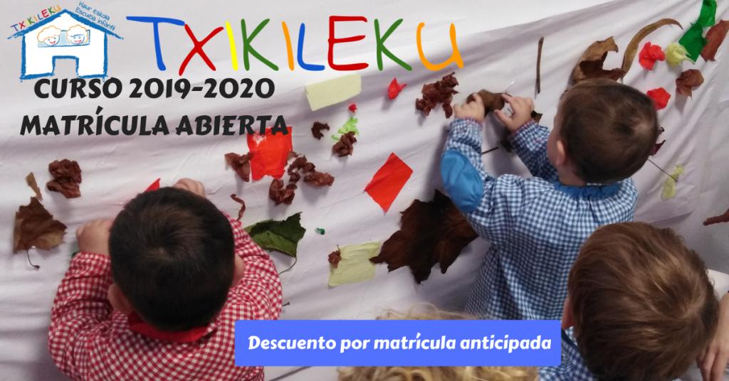 Txikileku escuela infantil abierto plazo matrículas curso 2018-2019